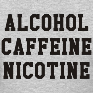 text that says alcohol, caffeine, nicotine